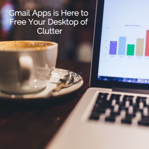 Gmail Apps and Office Clutter