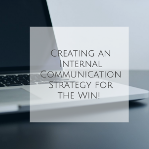 Creating an Internal Communication Strategy for the Win!