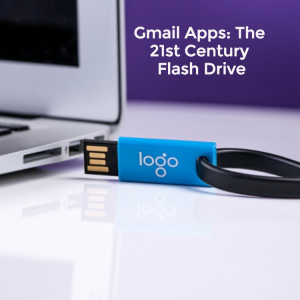 Gmail Apps: The 21st Century Flash Drive