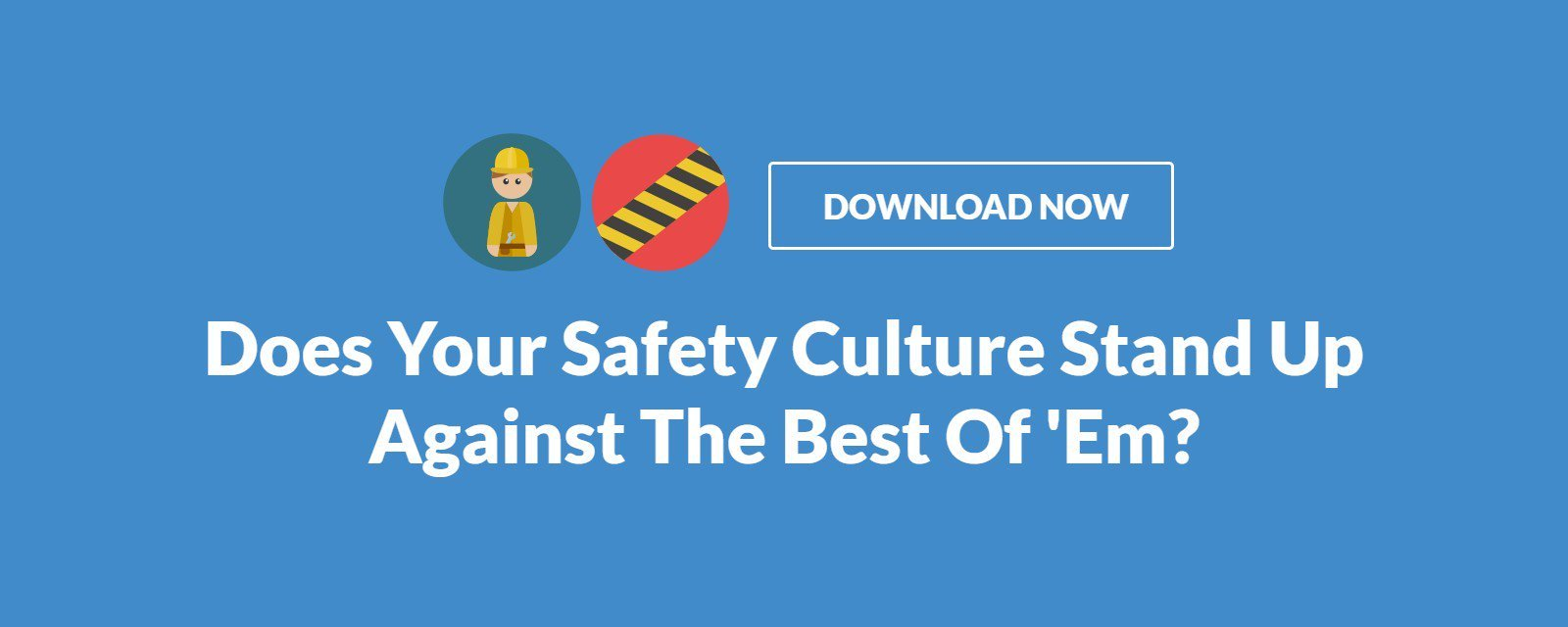 Does Your Safety Culture Stand Up Against The Best Of 'Em?